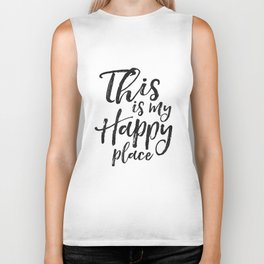 HAPPY PLACE SIGN, This Is My Happy Place,Inspirational Quote,Travel Sign,Home Decor,Home Sign,Positi Biker Tank