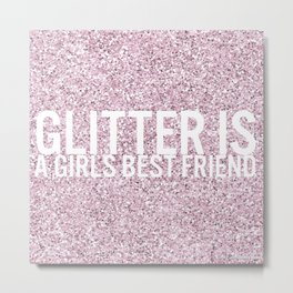 Glitter is a girls best friend! Metal Print