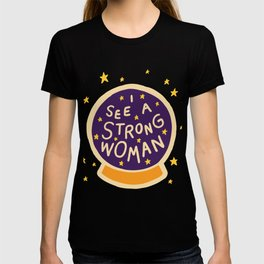 I see a strong woman T-shirt