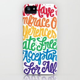 We Have To Embrace Our Differences... iPhone Case