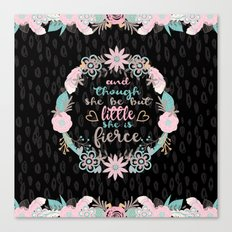 And though she be but little she is fierce Canvas Print
