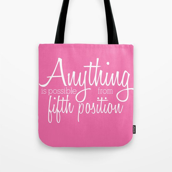 Anything Is Possible From 5th Position Tote Bag