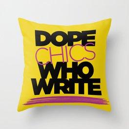 DOPE CHICS WHO WRITE Throw Pillow