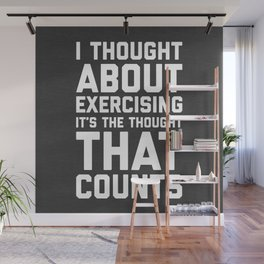 Thought About Exercising Funny Quote Wall Mural