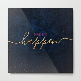 Make it happen / 2 Metal Print