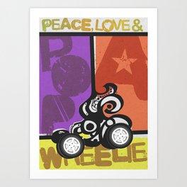Peace, Love & Pop a Wheelie! (I) Art Print