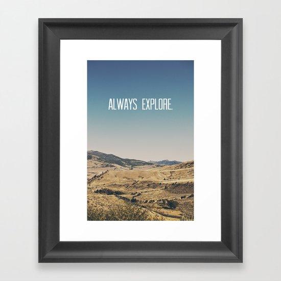Always Explore Framed Art Print