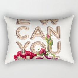 EW CAN YOU NOT Rectangular Pillow