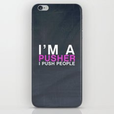 I'm A Pusher I PUSH People! quote from the movie Mean Girls iPhone & iPod Skin