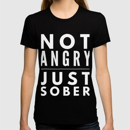 I'm not angry just sober beer wine lovers funny gift shirt T-shirt
