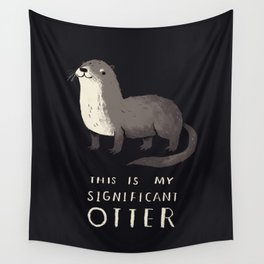 this is my significant otter Wall Tapestry