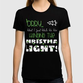Funny Christmas Quote Sorry For What I Said Hanging Lights design T-shirt