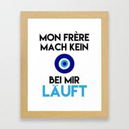 MON FRERE MACH KEIN AUGE BEI MIR LÄUFT Framed Art Print