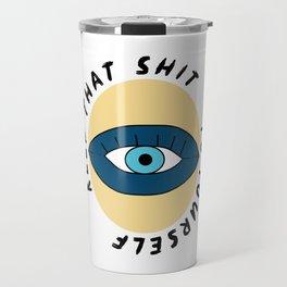 Keep that Shit Travel Mug