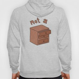Not a Drawer Hoody