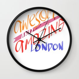London England Awesome Amazing London Hippie Gift Wall Clock