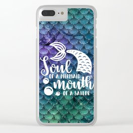 Soul Of A Mermaid, Mouth Of A Sailor Clear iPhone Case