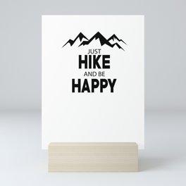 Just Hike And Be Happy Mini Art Print