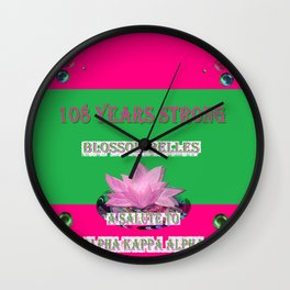 108 Years Strong Blossom Belles - A Salute to Alpha Kappa Alpha Wall Clock
