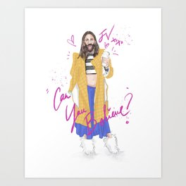 Can You Believe Art Print