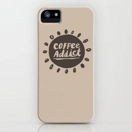 Coffee Addict :) iPhone Case