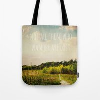 not all those who wander are lost Tote Bags featuring not all those who wander are lost by Sybille Sterk