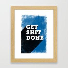 Get Shit Done Blue Framed Art Print