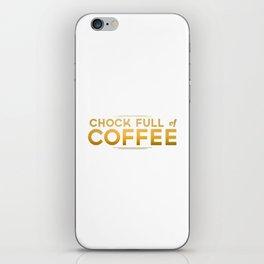 Chock Full of Coffee iPhone Skin