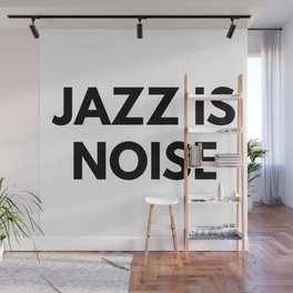 Jazz Is Noise Wall Mural