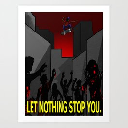 Let Nothing Stop You Art Print