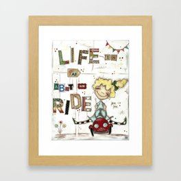Life is All About the Ride - by Diane Duda Framed Art Print