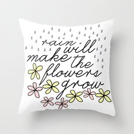 Rain Will Make The Flowers Grow #2 Throw Pillow