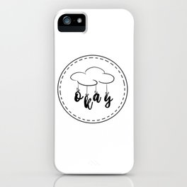 The Fault in our Stars: Okay! iPhone Case