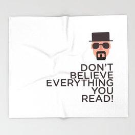 DON'T BELIEVE EVERYTHING YOU READ Throw Blanket