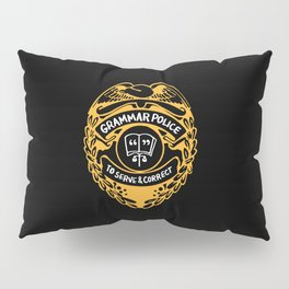 Grammar Police To Serve And Correct Pillow Sham