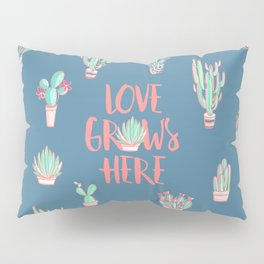 Love grows here Pillow Sham