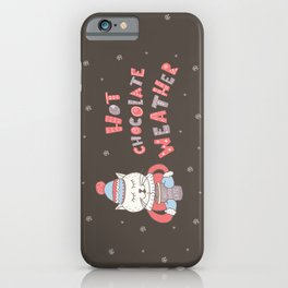 Hot Chocolate Weather iPhone Case