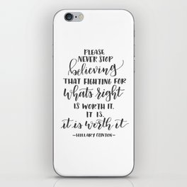 Hillary Clinton Worth It Quote iPhone Skin