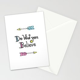 Do What You Believe Stationery Cards