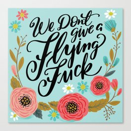 Pretty Swe*ry: We Don't Give a Flying Fuck Canvas Print