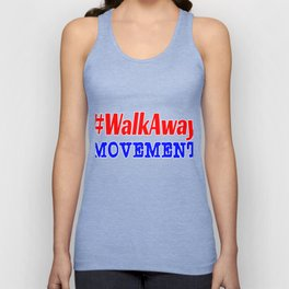 Promoting a Walkaway Movement and looking for the perfect tee design? Now you've finally found it! Unisex Tank Top