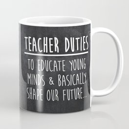 Teacher Duties Coffee Mug
