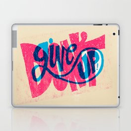 Don't Give Up! Laptop & iPad Skin