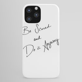 Be Scared and Do It Anyway iPhone Case