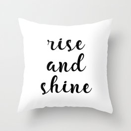 Rise And Shine, Gift Idea, Inspirational Quote, Motivational Quote, Modern Art Throw Pillow