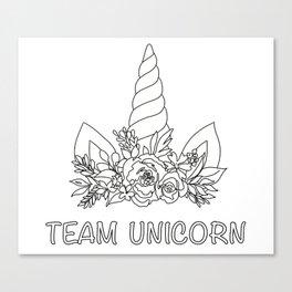 Team Unicorn, Unicorn lovers, Mythology, Fiction, Book lovers, Rainbows, Sparkles, Florals, Flowers, Unicorn horn Canvas Print