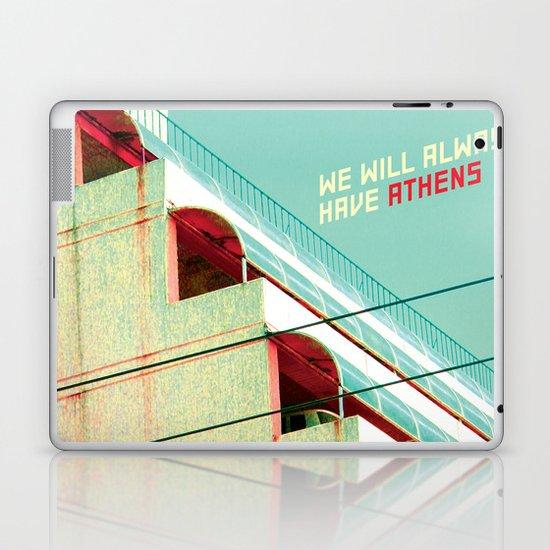 We Will Always Have Athens Laptop & iPad Skin
