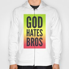 God Hates Bros Hoody