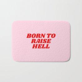 born to raise hell Bath Mat