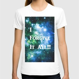 Blue Green Galaxy : I Forgive It All T-shirt